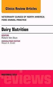 Dairy Nutrition, An Issue of Veterinary Clinics of North America: Food Animal Pr
