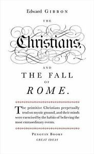 The Christians and the Fall of Rome (Penguin Great Ideas) by Edward Gibbon