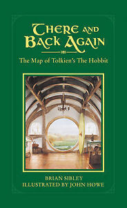 There-and-Back-Again-The-Map-of-Tolkiens-Hobbit-by-Brian-Sibley-John-Howe