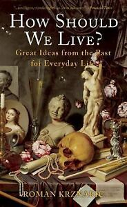 How-Should-We-Live-Great-Ideas-from-the-Past-for-Everyday-Life-by-Roman