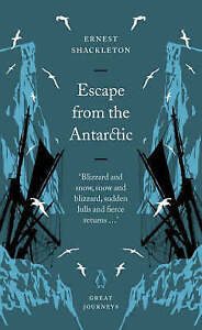 Escape from the Antarctic (Penguin Great Journeys), Shackleton, Ernest, Good Boo