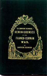 La Compagnie Irlandaise: Reminiscences of the Franco-German War by M. W....