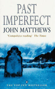 Past Imperfect, John Matthews