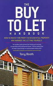The Buy To Let Handbook: How to Invest for Profit in Residential Property and Ma