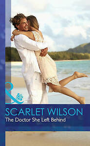 Scarlet Wilson, The Doctor She Left Behind (Mills & Boon Hardback Romance), Very