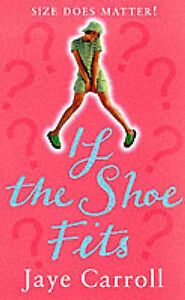 If the Shoe Fits, Carroll, Jaye, Very Good Book
