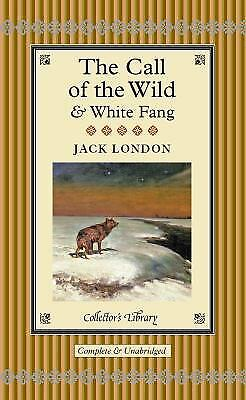 The Call of the Wild and White Fang by Jack (The Call Of The Wild And White Fang)
