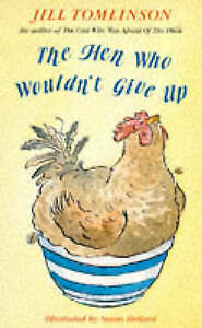 Very Good, The Hen Who Wouldn't Give Up, Tomlinson, Jill, Book
