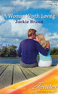 A Woman Worth Loving (Mills & Boon Romance), Braun, Jackie, Used; Good Book