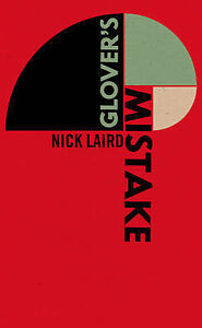 Glover's Mistake by Nick Laird (Hardback, 2009)