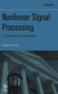 Nonlinear Signal Processing, Gonzalo R. Arce