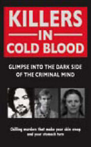 """VERY GOOD"" Killers In Cold Blood, Castleden, Rodney, Kerr, Gordon, Welch, Clair"