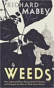 Garden of Weeds: How Vagabond Plants Gatecrashed Civilisation
