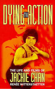 Good, Dying for Action: Life and Films of Jackie Chan, Witterstaetter, Renee, Bo