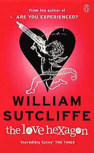 The Love Hexagon William Sutcliffe - Croydon, United Kingdom - The Love Hexagon William Sutcliffe - Croydon, United Kingdom