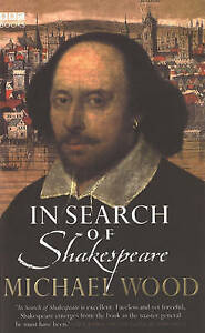 In-Search-of-Shakespeare-Michael-Wood-Paperback-Book-Good-9780563521419