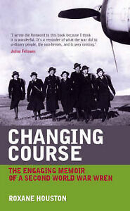 Very Good, Changing Course: The Wartime Experiences of a Member of Women's Royal