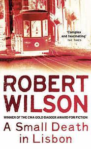 A Small Death in Lisbon, Wilson, Robert, Very Good Book