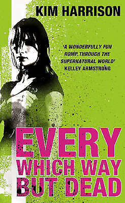 Every Which Way But Dead (Rachel Morgan 3), Kim Harrison, Used; Good Book
