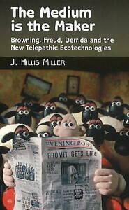 Medium is the Maker, J. Hillis Miller