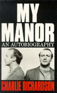 My Manor: An Autobiography - Charlie Richardson - Very Good - 0330324004