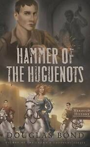 Hammer of the Huguenots By Bond, Douglas -Paperback