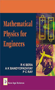 Mathematical Physics for Engineers, P. C. Ray, A.K. Bandyopadhyay, R. K. Beera,