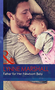 Lynne Marshall, Father for Her Newborn Baby (Mills & Boon Hardback Romance), Ver