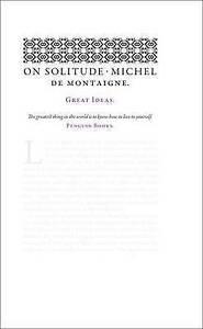 On Solitude by Michel de Montaigne (Paperback, 2009)