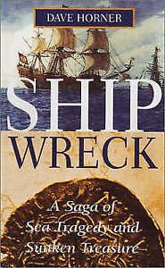 Shipwreck A Saga of Sea Tragedy and Sunken Treasure by Dave Horner Paperback - Bristol, Bristol, United Kingdom - Shipwreck A Saga of Sea Tragedy and Sunken Treasure by Dave Horner Paperback - Bristol, Bristol, United Kingdom
