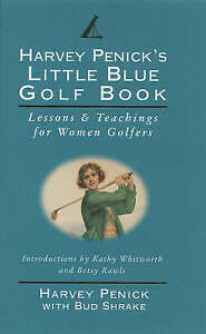 Harvey Penick's Little Blue Golf Book by Harvey Pennick, Bud Shrake, Harvey...