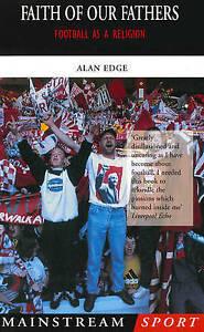 Good, Faith of our Fathers: Football as a Religion (Mainstream Sport), Edge, Ala