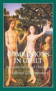 NEW Companions in Guilt: Arguments for Ethical Objectivity by H. Lillehammer