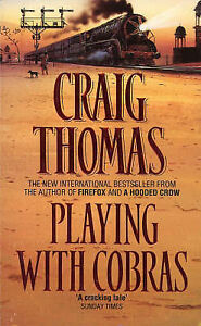 Craig Thomas - Playing with cobras, Good used paperback