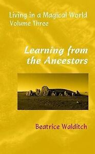 Learning From The Ancestors Walditch  Beatrice 9781905646272