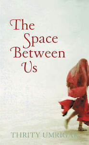 Thrity-Umrigar-The-Space-Between-Us-Book