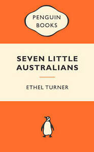 Seven Little Australians by Ethel Turner - Popular Penguins - NEW - FREE POSTAGE