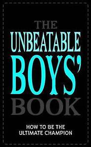 The Unbeatable Boys' Book: How to be the Ultimate Champion by Huw Davies (Hardb…