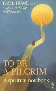 To-be-a-Pilgrim-A-Spiritual-Notebook-Hume-Basil-Good-Book