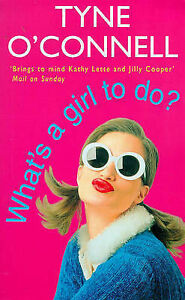 """""""VERY GOOD"""" What's a Girl to Do?, O'connell, Tyne, Book"""