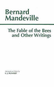 The Fable of the Bees and Other Writings by Bernard Mandeville (Paperback, 1997)