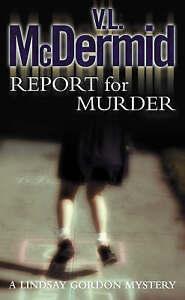 Report for Murder (Lindsay Gordon Crime Series, Book 1) by V. L. McDermid (Pape…