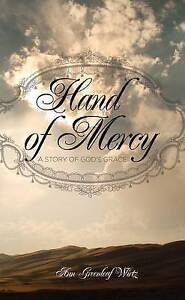 Hand of Mercy: A Story of God's Grace by Wirtz, Ann G. -Paperback