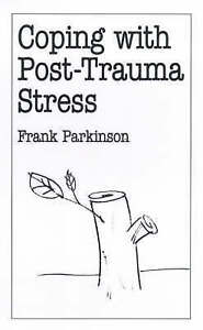 (Good)-Coping with Post-trauma Stress (Overcoming Common Problems) (Paperback)-P