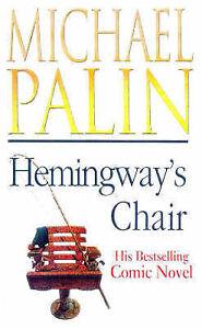 Hemingways-Chair-Michael-Palin-Very-Good-0749319305