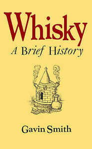 WHISKY A BRIEF HISTORY Facts Figures amp Fun Gavin Smith New Book - Hereford, United Kingdom - WHISKY A BRIEF HISTORY Facts Figures amp Fun Gavin Smith New Book - Hereford, United Kingdom