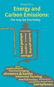 Very Good, Energy and Carbon Emissions: The Way We Live Today, Nicola Terry, Boo