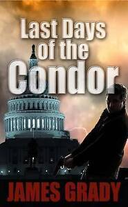 Last Days Of The Condor (Thorndike Press Large Print Thriller) by James Grady