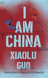I am China by Xiaolu Guo (Paperback, 2014)