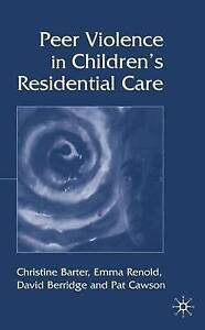 NEW Peer Violence in Children's Residential Care by C. Barter